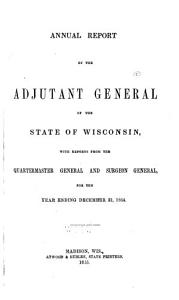 Annual Report of the Adjutant General of the State of Wisconsin PDF