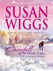 Snowfall at Willow Lake: Lakeshore Chronicles
