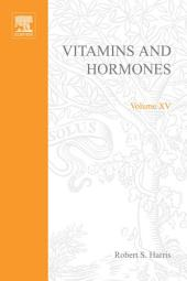 Vitamins and Hormones: Volume 15
