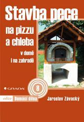 Stavba pece na pizzu a chleba: v domě i na zahradě