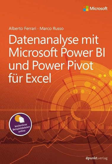 Datenanalyse mit Microsoft Power BI und Power Pivot f  r Excel PDF