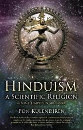 Hinduism a Scientific Religion: & Some Temples in Sri Lanka