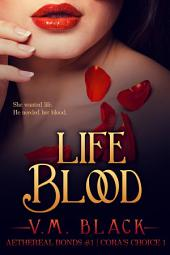 Life Blood: Cora's Choice Billionaire Vampire Romance #1