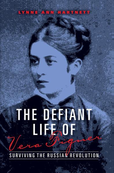 Download The Defiant Life of Vera Figner Book