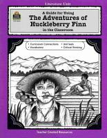 A Guide for Using The Adventures of Huckleberry Finn in the Classroom PDF