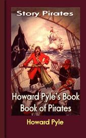 Howard Pyle's Book of Pirates: Story Pirates