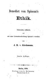 Benedict von Spinoza's sämmtliche philosophische Werke: Übersetzt von J. H. von Kirchmann und Prof. Schaarschmidt. I