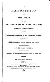 An Exposition of the Faith of the Religious Society of Friends, Principally Selected from Their Early Writings