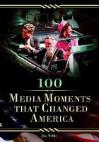 100 Media Moments that Changed America PDF