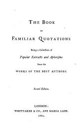 The book of familiar quotations: selected [by L.C. Gent].