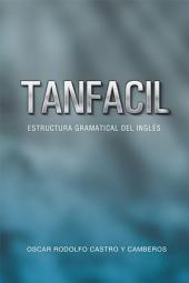 Tanfacil: Estructura gramatical del inglés