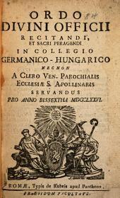 Ordo divini Officii recitandi: et sacri peragendi in Collegio Germanico-Hungarico necnon a clero ven. parochialis ecclesiæ S. Apollinaris servandus pro anno bissextili MDCCLXXVI.