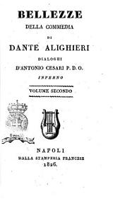 Bellezze della Commedia di Dante Alighieridialoghi d'Antonio Cesari P. D. O: Inferno, Volume 2