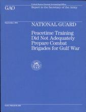 National Guard: Peacetime Training Did Not Adequately Prepare Combat Brigades for Gulf War