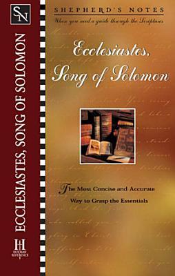 Shepherd s Notes  Ecclesiastes Song of Solomon