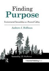 Finding Purpose: Environmental Stewardship as a Personal Calling