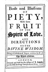 Buds and Blossoms of Piety, with some fruit of the spirit of love ... Being a collection of papers written by B. A. i.e. Benjamin Antrobus. In verse. The second edition, with additions. Ms. note by R. Heber