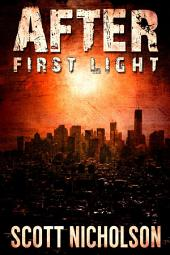After: First Light: A Free Post-Apocalyptic Thriller Prequel