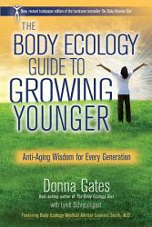 The Body Ecology Guide to Growing Younger PDF
