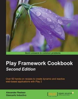 Play Framework Cookbook   Second Edition PDF