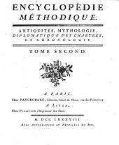 Encyclopédie Méthodique. Antiquités, mythologie, diplomatique des chartres et chronologie: Volume 2