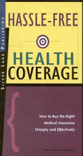 Hassle-Free Health Coverage: How to Buy the Right Medical Insurance Cheaply and Effectively