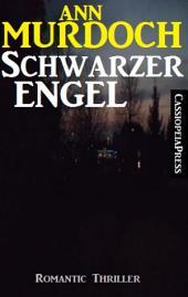 Schwarzer Engel: Romantic Thriller: Cassiopeiapress Spannung