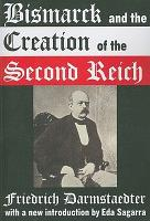 Bismarck and the Creation of the Second Reich PDF