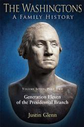 The Washingtons. Volume 7, Part 2: Generation Eleven of the Presidential Branch