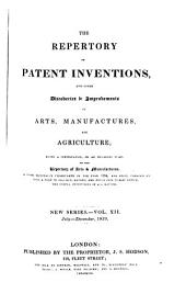 Repertory of patent inventions and other discoveries and improvements in arts, manufactures and agriculture: Volume 12