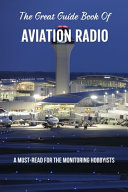 The Great Guide Book Of Aviation Radio