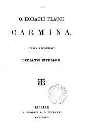 Q. Horatii Flacci carmina, iterum recogn. L. Mueller