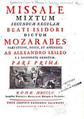 Missale mixtum secundum regulam Beati Isidori dictum Mozarabes: Volume 1