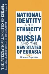 The International Politics of Eurasia: v. 2: The Influence of National Identity: Edition 2