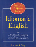 Practice Makes Perfect  Idiomatic English PDF