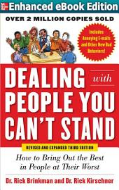 Dealing with People You Can't Stand, Revised and Expanded Third Edition: How to Bring Out the Best in People at Their Worst: Edition 3