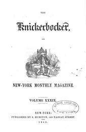The Knickerbocker: Or, New-York Monthly Magazine, Volume 39