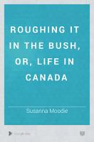 Roughing it in the Bush  Or  Life in Canada PDF