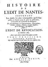 Histoire de l'édit de Nantes, contenant les choses les plus remarquables qui se sont passées en France avant et après sa publication, à l'occasion de la diversité des religions: Volume4