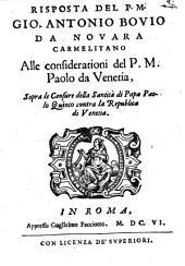 Risposta alle considerationi del P. M. Paolo da Venetia sopra le censure della Santità di Pape Paolo V. contra la Republica di Venetia