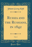 Russia and the Russians  in 1842  Vol  2  Classic Reprint  PDF