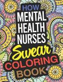 How Mental Health Nurses Swear Coloring Book