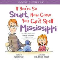 If You re So Smart  How Come You Can t Spell Mississippi PDF