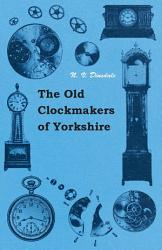 The Old Clockmakers of Yorkshire PDF