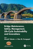 Bridge Maintenance  Safety  Management  Life Cycle Sustainability and Innovations PDF