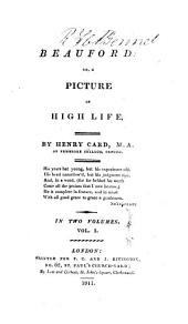 Beauford, Or, A Picture of High Life: Volume 1