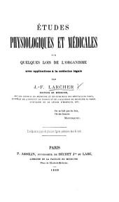 Études physiologiques et médicales sur quelques lois de l'organisme avec applications à la médecine légale, etc