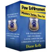 Paw Enforcement Mysteries, Thus Far: Paw Enforcement, Paw and Order, Laying Down the Paw, and Upholding the Paw