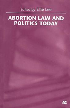 Abortion Law and Politics Today PDF