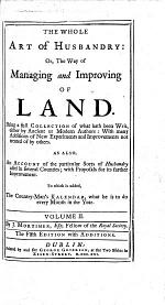The Whole Art of Husbandry: Or, The Way of Managing and Improving of Land ... The Fifth Edition with New Additions